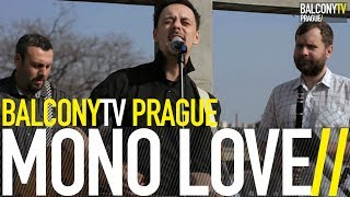 Video MONO LOVE - Home (Balcony TV Session 2014)