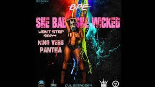 King Vers X Pantha PVI   She Bad (Wont Stop Riddim) 2018