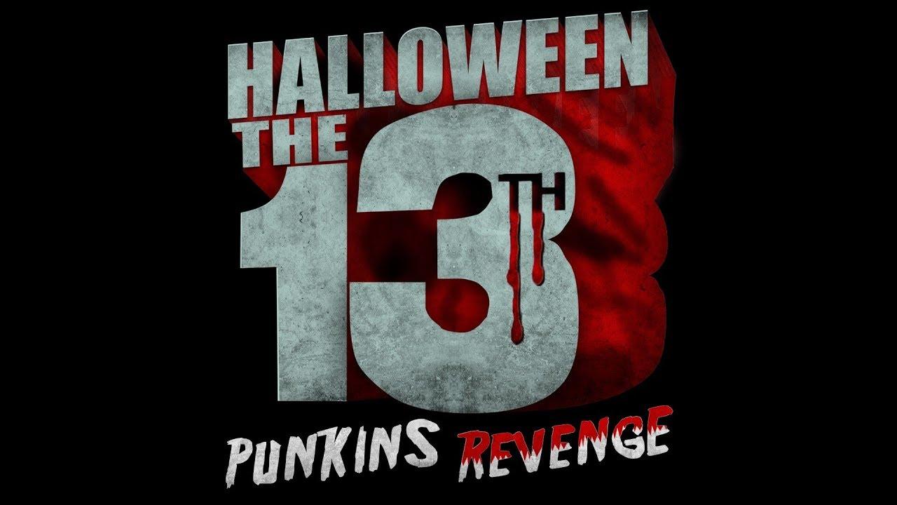 Halloween the 13th: Punkins Revenge