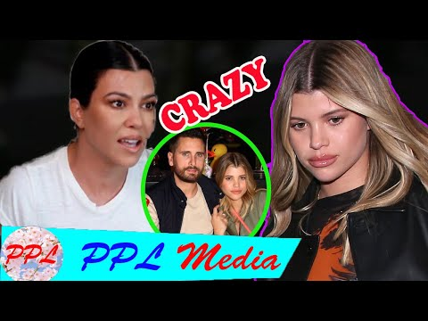 """Sofia Richie exclaimed """"Crazy"""" when Kourtney suggested wanting her to reunite with Scott Disick"""