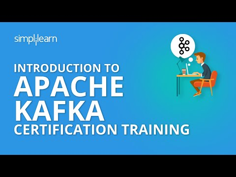 Introduction To Apache Kafka Certification Training | Simplilearn ...