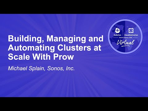 Image thumbnail for talk Building, Managing and Automating Clusters at Scale With Prow