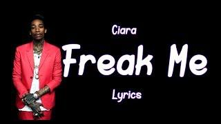 Ciara   Freak Me Feat. Tekno (Audio Lyrics)