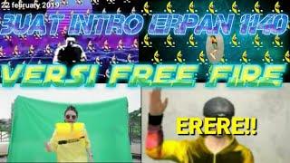 Buat Intro Erpan 1140 Versi Free Fire]ERERE!!
