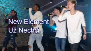 New Element-Už Nechci text