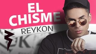 El Chisme (Audio) - Reykon (Video)