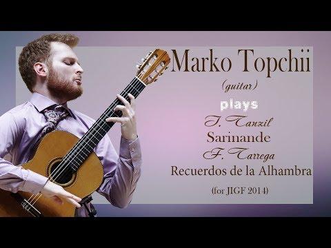 Marko Topchii for JIGF 2014: Sarinande by I. Tanzil & Recuerdos de la Alhambra by F. Tarrega