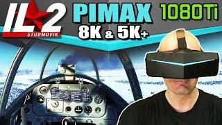 IL-2 Sturmovik on Pimax 8K & 5K+ with GTX 1080Ti - IL-2 BOS and BOM benchmark analysis on Pimax!