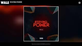 Wale - Staying Power (Audio)