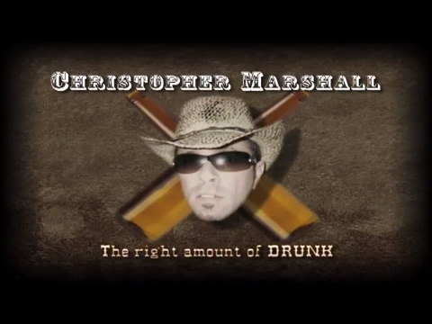 """Christopher Marshall """"The right amount of drunk"""""""