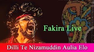Dilli Te Nizamuddin Aulia Elo | Fakira Live | Ft. Timir Biswas