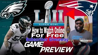 Cord Cutters: How To Watch SuperBowl LII Online For Free|Predictions/Giveaway 4 Picking Winning Team