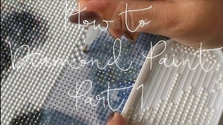 An Absolute Beginners Guide To Diamond Painting - Part 1