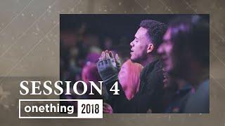 Onething 2018 - Session 4