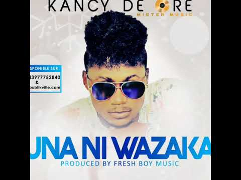 KANCY DE ORE - Una Ni Wazaka [Audio]