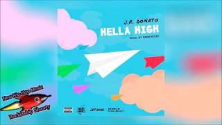J.R. Donato - Hella High [Prod. By RMBJUSTIZE]