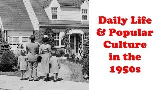 Daily Life and Popular Culture in the 1950s