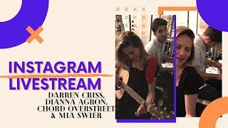 Darren Criss, Dianna Agron, Chord Overstreet & Mia Swier Via Chords IG Livestream (06-08-19)