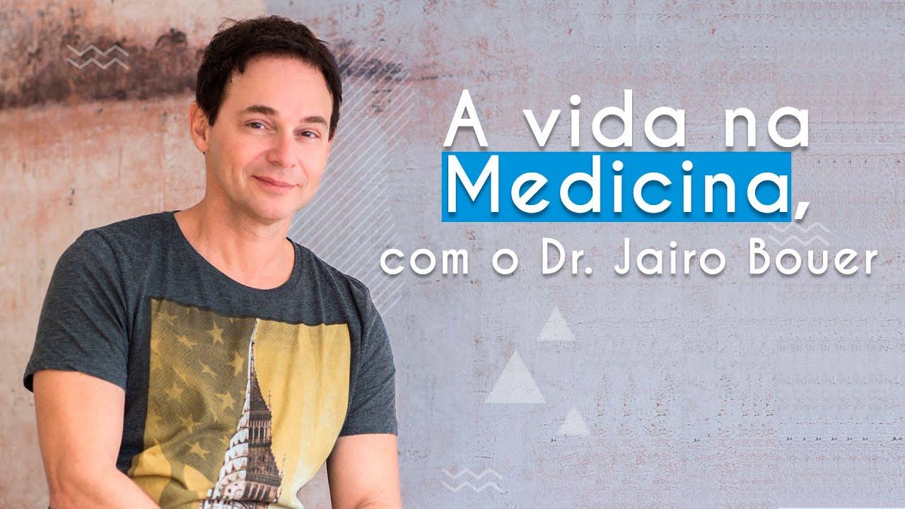 Guia de Profissões | A vida na Medicina, com Dr. @Jairo Bouer