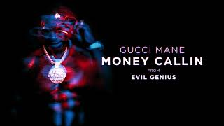 Gucci Mane - Money Callin [Official Audio]