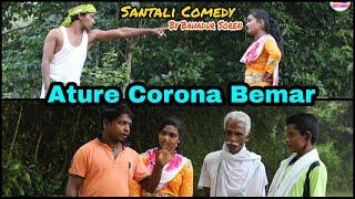 Ature C0R0N@ Bemar//Santali Comedy By Bahadur Soren//Bs Entertainment//