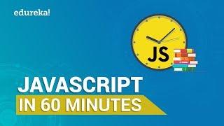Learn JavaScript in 60 Minutes | JavaScript Crash Course | JavaScript Tutorial | Edureka