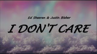 Ed Sheeran & Justin Bieber   I Don't Care (Lyrics)