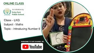 LKG | Introducing Number 6 | Mathematics for Kids | Learn Numbers | Ruby Park Public School Thumbnail