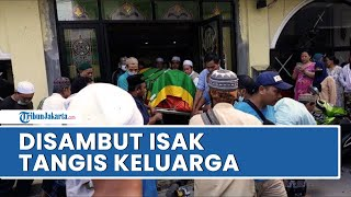 Kedatangan Jenazah Korban Kecelakaan Tol Cipali di Jakarta Timur Diwarnai Isak Tangis Keluarga