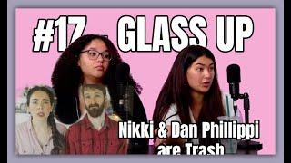 #17 - Nikki and Dan Phillippi are Trash + Olivia Fought 3 men | Glass Up Karlee Steel