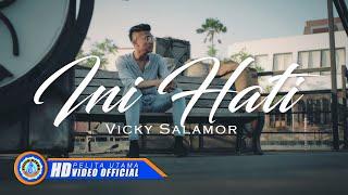 Vicky Salamor - INI HATI ( Official Music Video ) [HD]