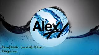 Michael Rehulka - Sunset (Alex H Remix)