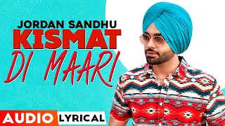 Kismat Di Maari (Audio Lyrical) | Jordan Sandhu | Desi Crew | Bunty Bains | Latest Punjabi Song 2020