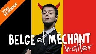 WALTER - Belge... Et Très Méchant !