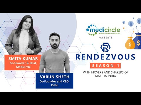 Medicircle Rendezvoues with Ketto CoFounder and CEO Varun Sheth