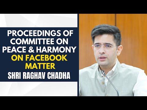 Proceedings of Committee on Peace & Harmony against Facebook | Raghav Chadha