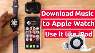 How to Download MUSIC to APPLE WATCH ? | With & Without Apple Music