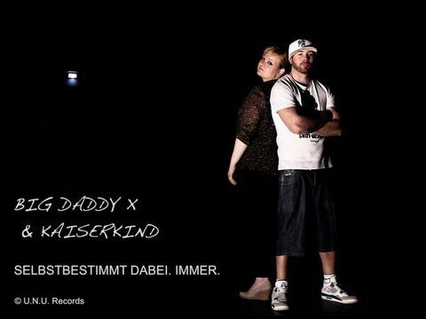 Big Daddy X & Kaiserkind: Selbstbestimmt dabei. Immer (Themenjahr 2013) - U.N.U. Records