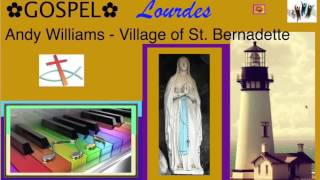 ✿ GOSPEL ✿ Andy Williams   Village of St  Bernadette ♫