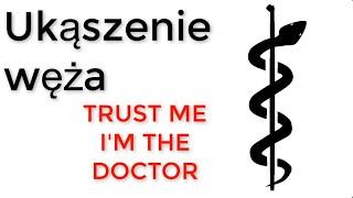 Proszę mi zaufać, jestem doktorem – Ukąszenie węża