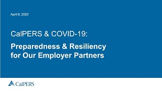 CalPERS & COVID-19: Preparedness & Resiliency for Our Employer Partners