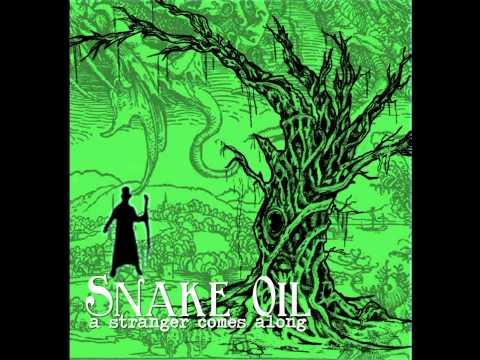 Snake Oil - A Stranger Comes Along