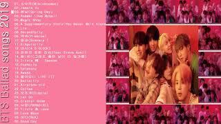BTS[방탄소년단]Ballad songs30 2019