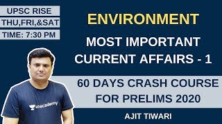 Most Important Current Affairs of Environment - 1 | 60 Days Crash Course for Prelims 2020
