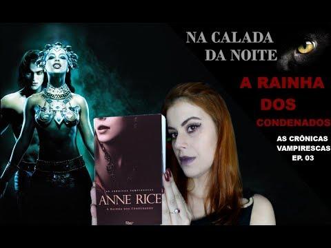 A RAINHA DOS CONDENADOS - PODE CONTER SPOILERS  - NA CALADA DA NOITE EP.03
