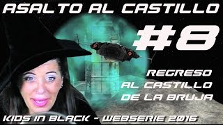 ASALTO AL CASTILLO - Capítulo 8 - Regreso al Castillo de la Bruja - Kids In Black Web Serie