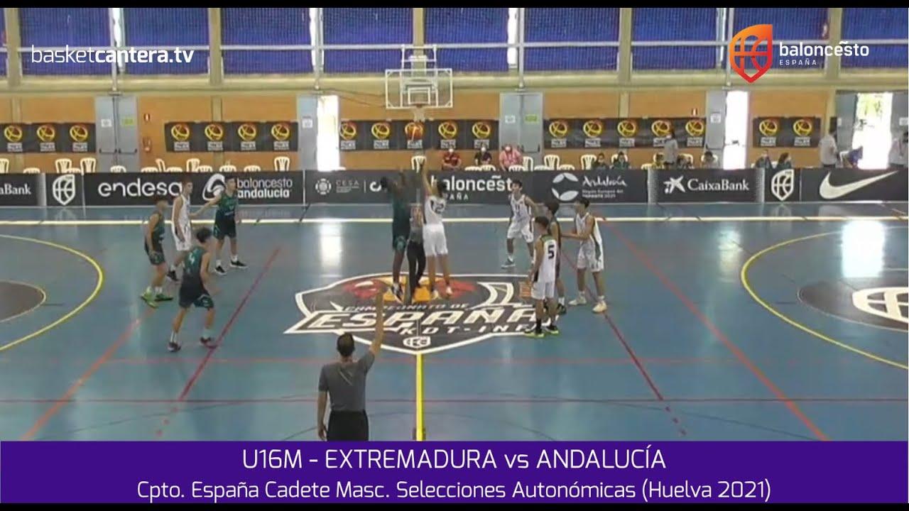 U16M - EXTREMADURA vs ANDALUCÍA.- Cpto. España Cadete Masc. Selecciones Autonómicas (Huelva 2021)