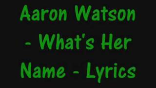 Aaron Watson - What's her name - Lyrics