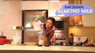 Cara Mudah Membuat Almond Milk