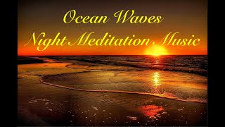 Ocean Waves Night Meditation Music